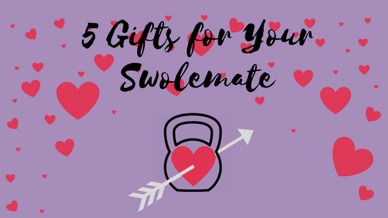 5 Gifts for Your Swolemate {Free Printables}