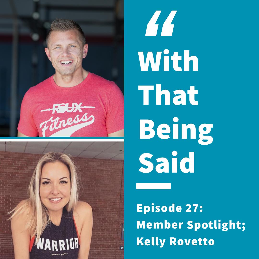 WTBS: Episode 27; Member Spotlight Kelly Rovetto
