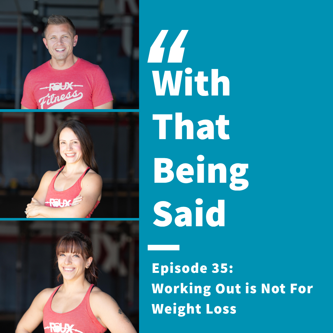 WTBS: Episode 35; Working Out is NOT For Weight Loss
