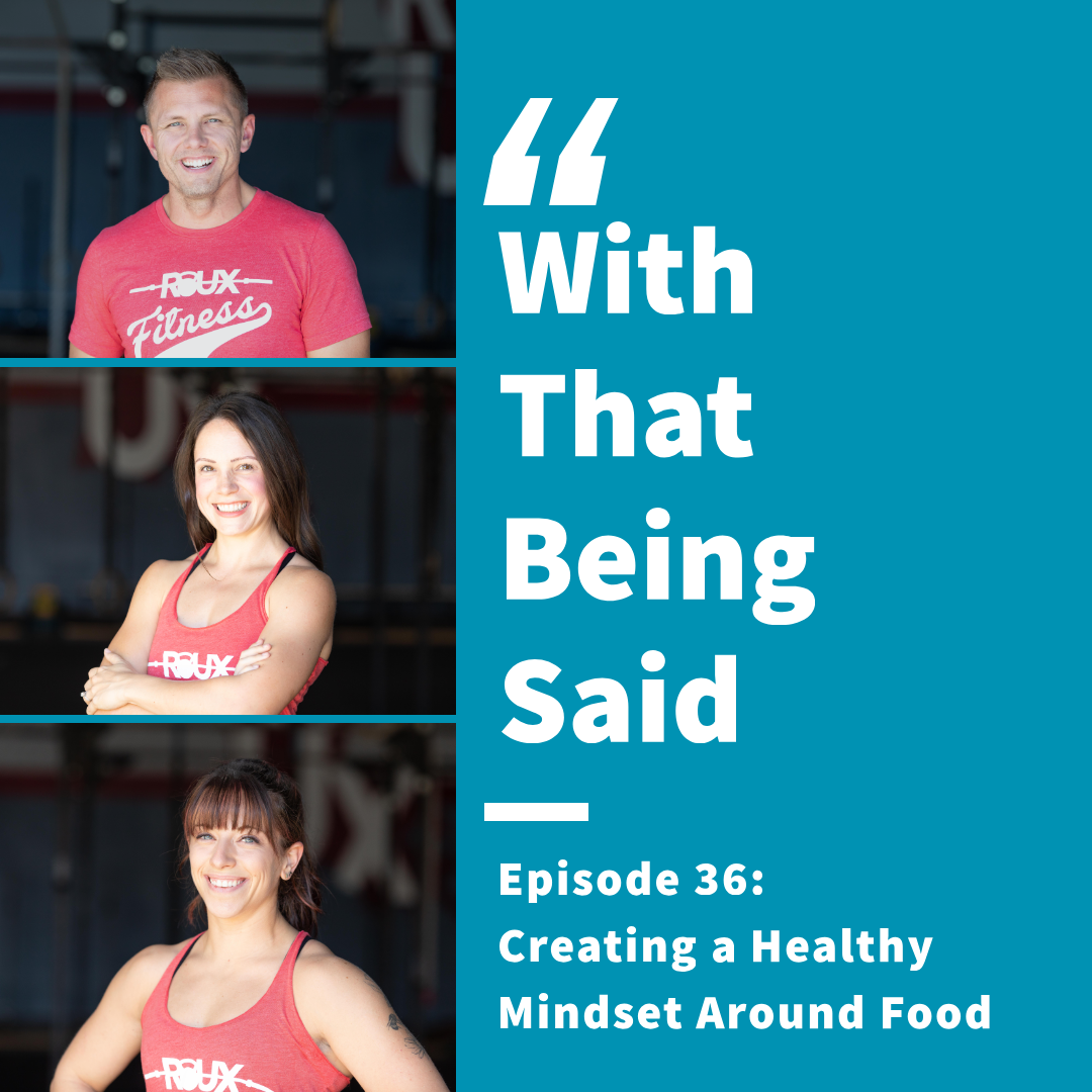 WTBS: Episode 36; Creating a Healthy Mindset Around Food