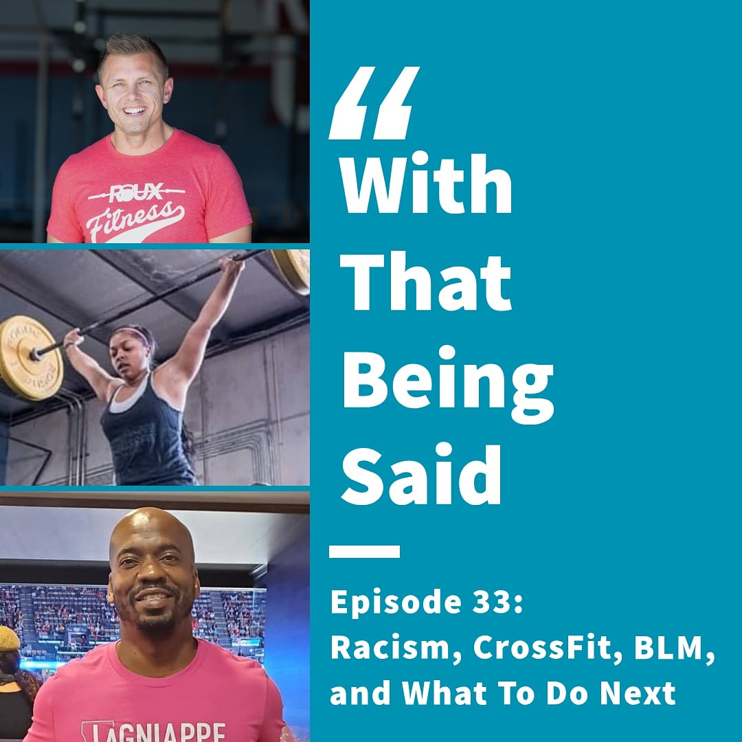 WTBS: Episode 33; Racism, CrossFit, BLM, and What's Next