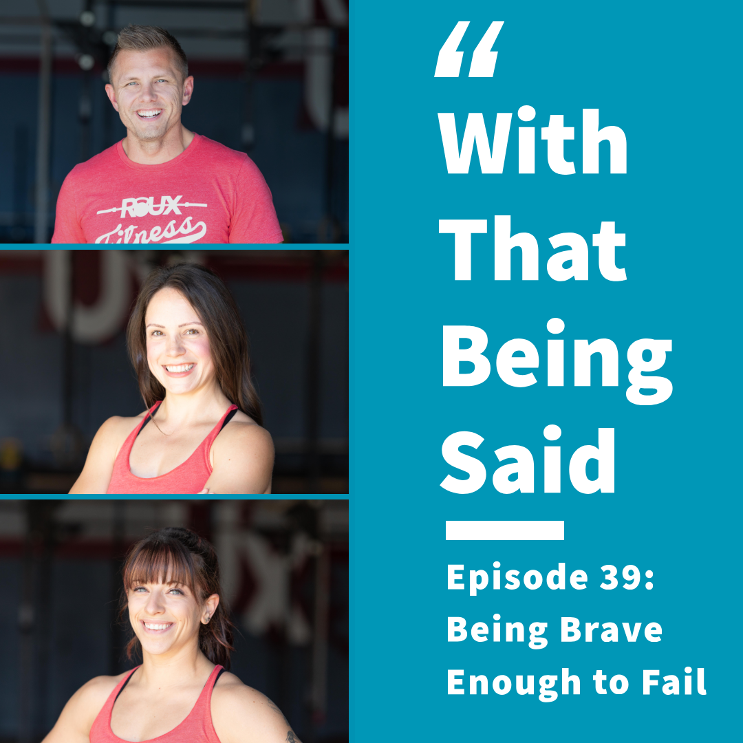 WTBS: Episode 39; Being Brave Enough to Fail