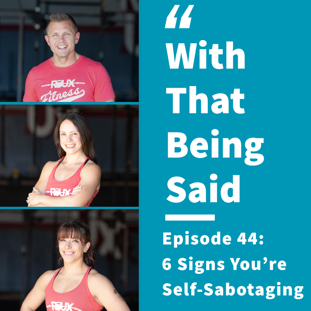 WTBS: Episode 44; 6 Signs You're Self-Sabotaging
