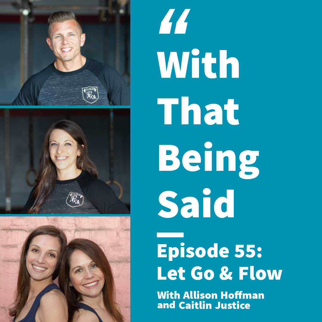WTBS: Ep. 55 – Let Go & Flow