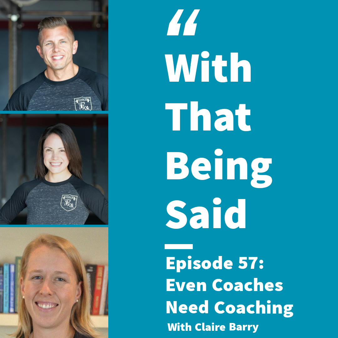 WTBS: Ep. 57 – Even Coaches Need Coaching with Claire Barry