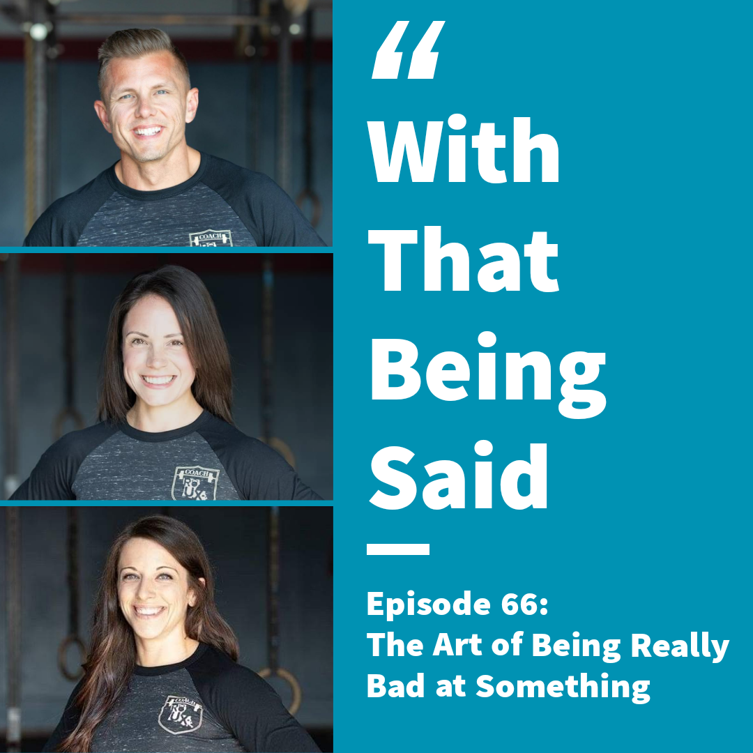 WTBS: Ep. 66 – The Art of Being Really Bad at Something