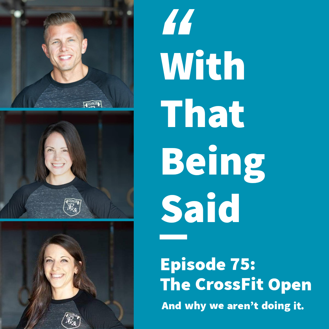 WTBS: Ep. 75 – The CrossFit Open (And why we aren't doing it)