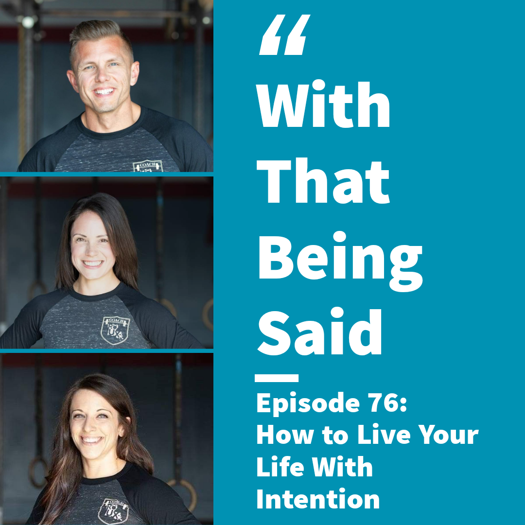 WTBS: Ep. 76 – How to Live Your Life With Intention