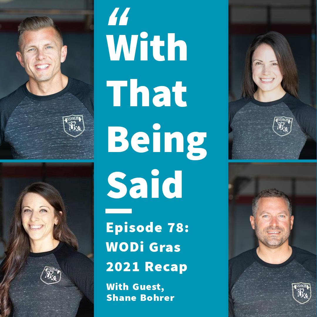 WTBS: Ep. 78 – WODi Gras 2021 Recap with Shane Bohrer