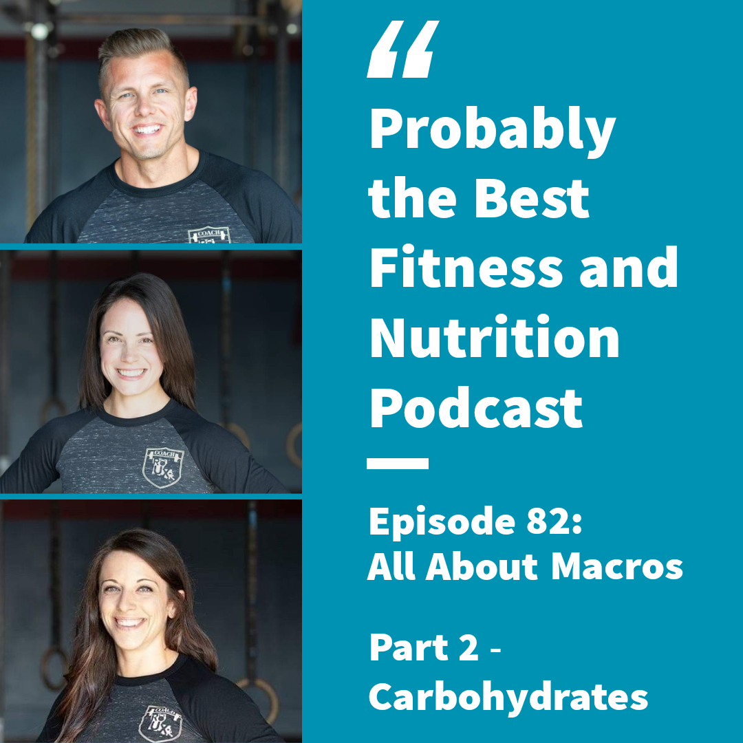 Ep. 82 – All About Macros: Pt. 2: Carbohydrates