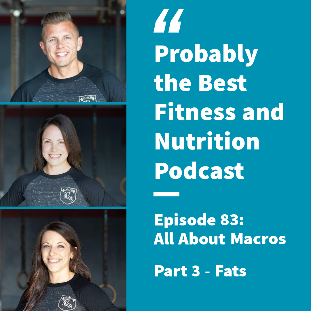 Ep. 83 – All About Macros: Pt. 3: Fats