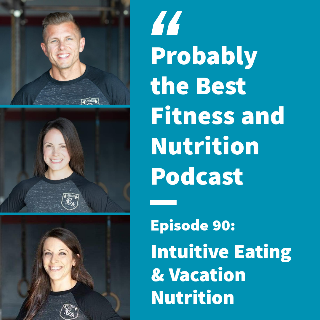 Ep. 89: Intuitive Eating & Vacation Nutrition