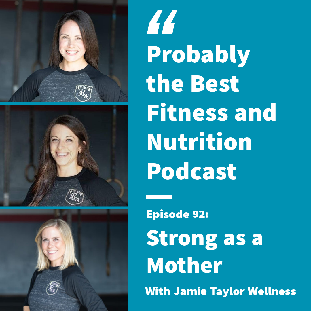Ep. 92: Strong as a Mother with Jamie Taylor Wellness