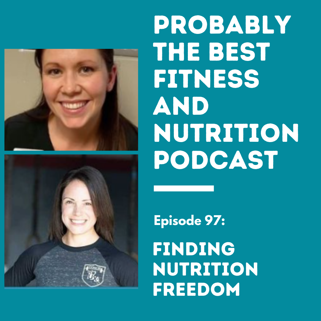 Ep. 97: Finding Nutrition Freedom